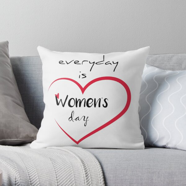 Happy international womens day Everyday is women's day gift for women girlfriend wife mom  Throw Pillow