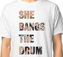 She Bangs The Drum - The Stone Roses Classic T-Shirt