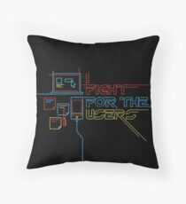 I fight for the users Throw Pillow