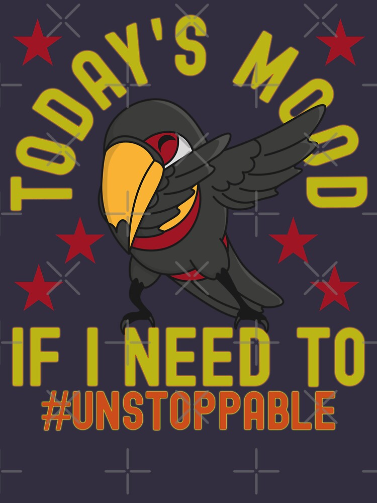 Today Mood Dabbing Parrot Unstoppable Hashtag by CWartDesign