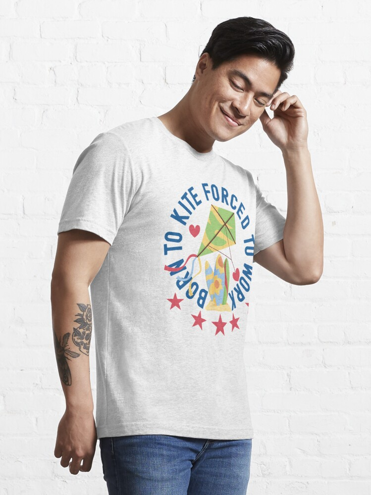 Alternate view of Born To Kite Forced To Work Kite and Surfing Lover Essential T-Shirt
