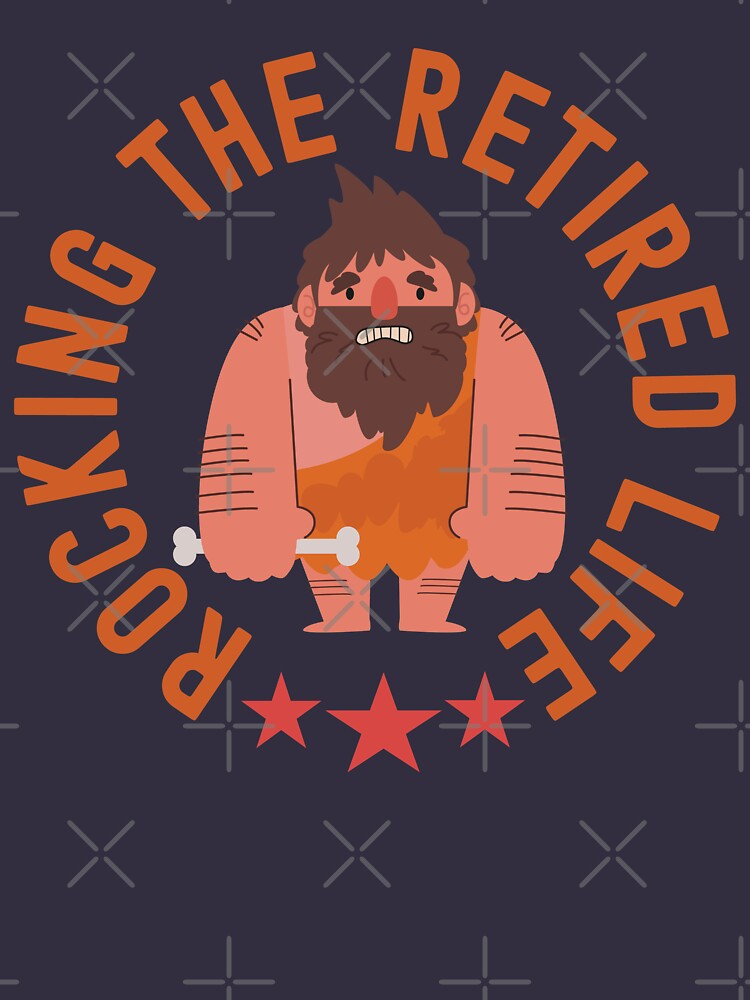 Rocking The Retired Life Caveman Proud Neanderthal by CWartDesign