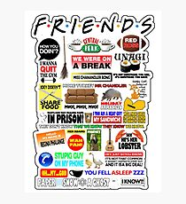Friends TV Sayings Photographic Print