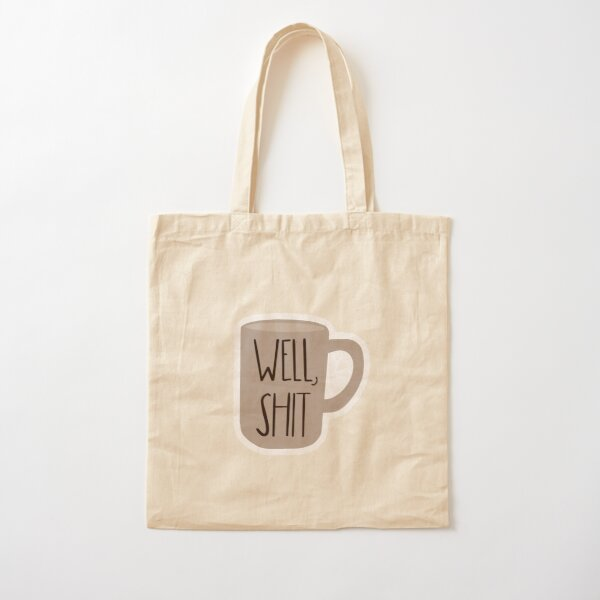 Well, Shit Mug Cotton Tote Bag