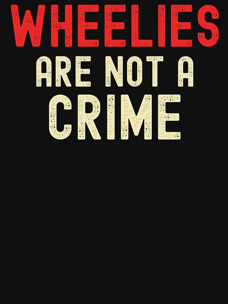 Wheelies Are Not A Crime  by ds-4