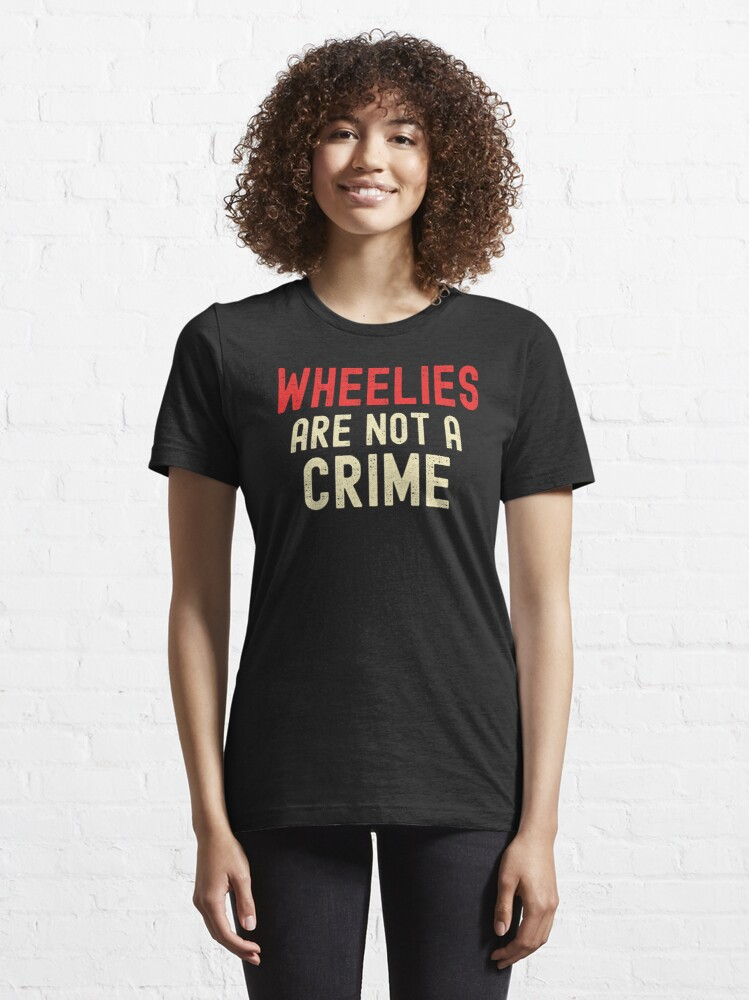 Alternate view of Wheelies Are Not A Crime  Essential T-Shirt