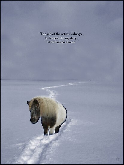 The Pony's Trail - Francis Bacon Quote - Open Edition by Wayne King