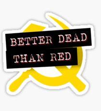 """Better Dead Than Red"" - Dark Sticker"