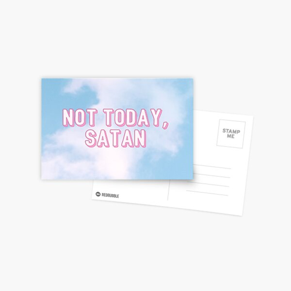 not today satan Postcard