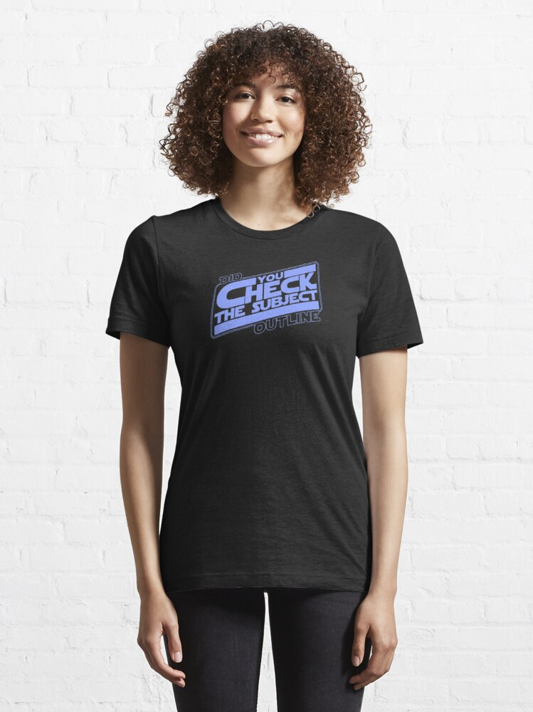 Alternate view of Did You Check The Subject Outline - Outer Space Version (Blue Text) Essential T-Shirt