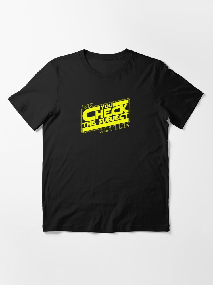 Alternate view of Did You Check The Subject Outline - Outer Space Version (Yellow Text) Essential T-Shirt