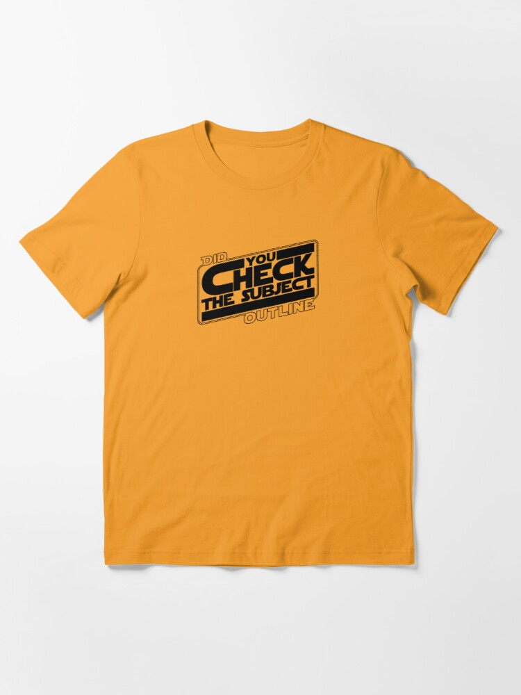 Alternate view of Did You Check The Subject Outline - Outer Space Version (Black Text) Essential T-Shirt