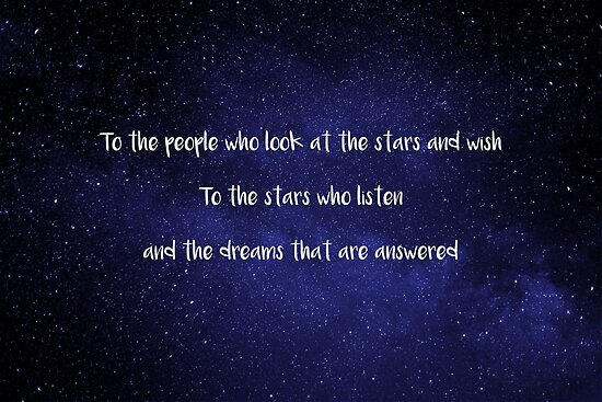 """""""To The People Who Look At The Stars And Wish"""