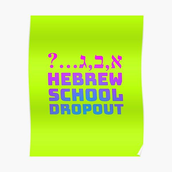 Hebrew School Dropout [fushia to cerulean ombré] Poster