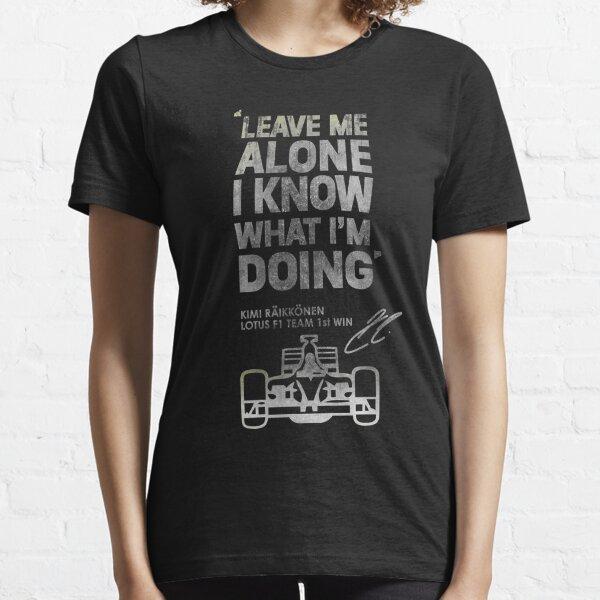 Kimi Raikkonen Leave Me Alone Shirt, Kimi Raikkonen Leave Me Alone Leave Me Alone Kimi Raikkonen F1 Essential T-Shirt