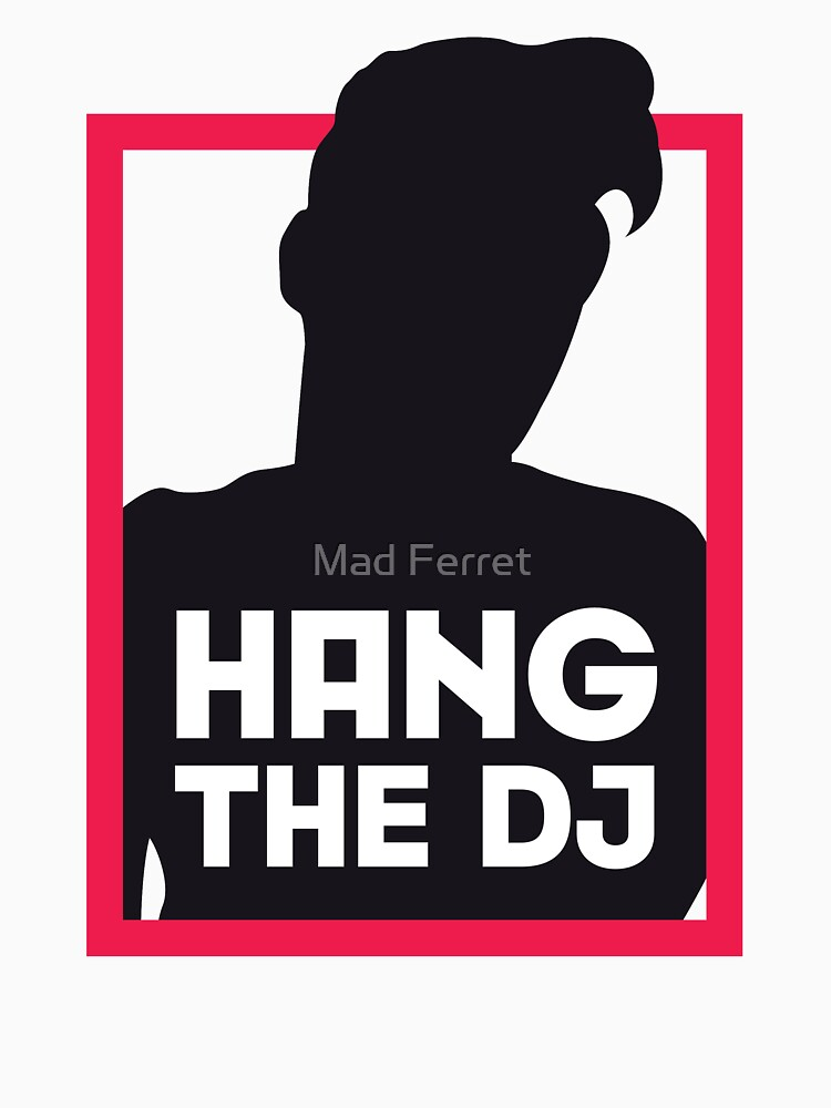 Hang The DJ by welsh90