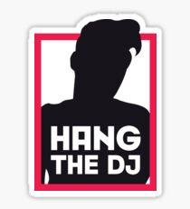 Hang The DJ Sticker