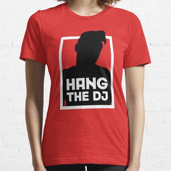 Hang The DJ 2 Essential T-Shirt