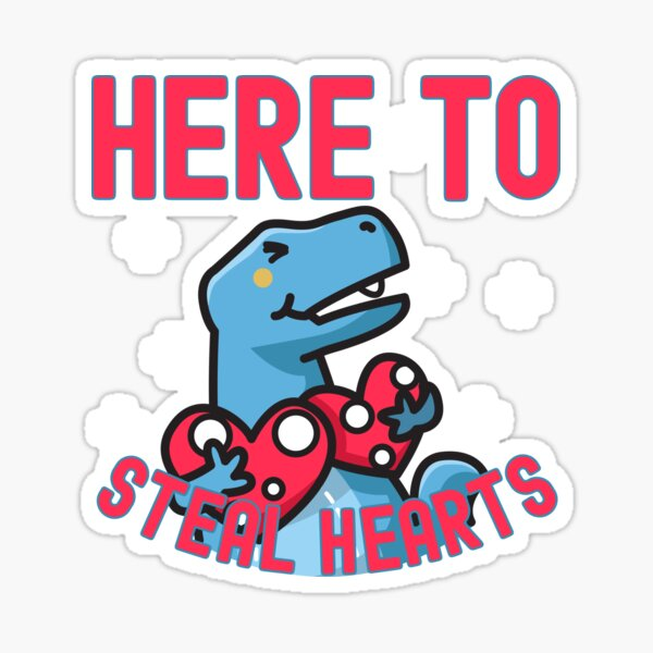 Here to Steal Hearts Cute Dinosaur Sticker