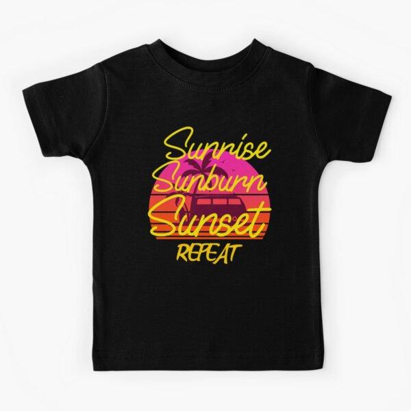 sunrise sunburn sunset repeat Kids T-Shirt