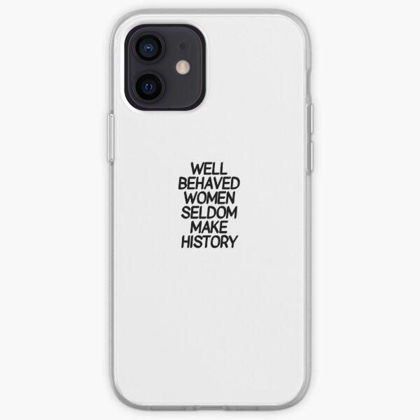 Well behaved women seldom make history - international women's day   iPhone Soft Case
