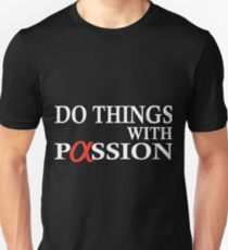 Do thing with passion - Sony Unisex T-Shirt