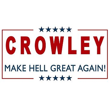 Crowley for President 2 by PrincessSchez
