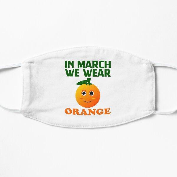 In March We Wear Orange Flat Mask