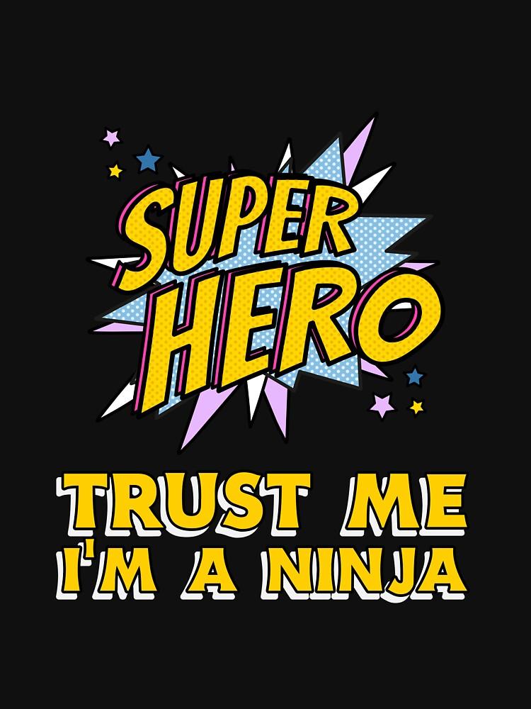 Trust me I'm a Ninja by T-shirt42