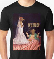 Weird Unisex T-Shirt