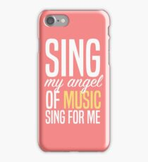 Sing, My Angel Of Music iPhone Case/Skin