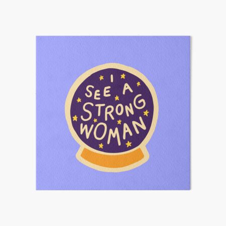 I see a strong woman on Lilac Art Board Print
