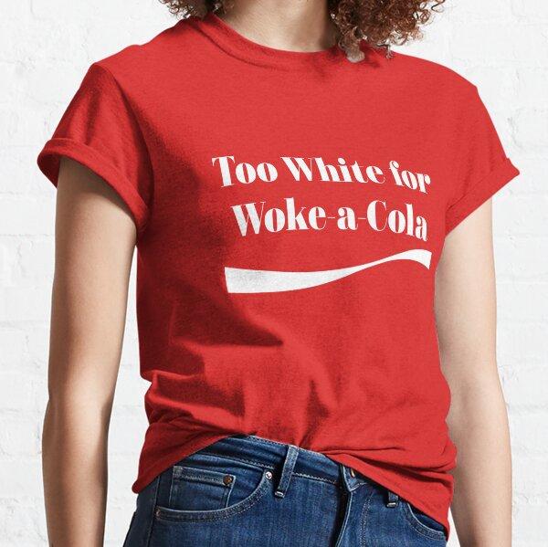 T-shirt trop blanc pour Woke-a-Cola T-shirt classique
