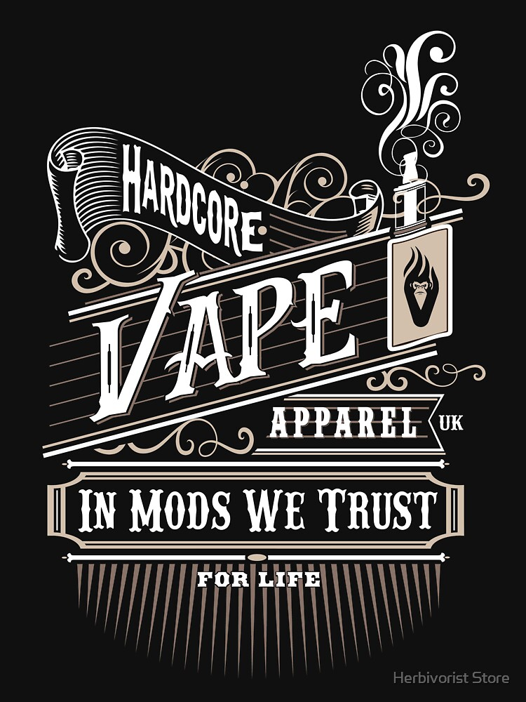 VAPE Apparel  'In Mods we trust'  by moveonup