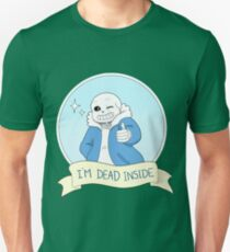 "Undertale- Sans ""I'm Dead Inside"" Unisex T-Shirt"