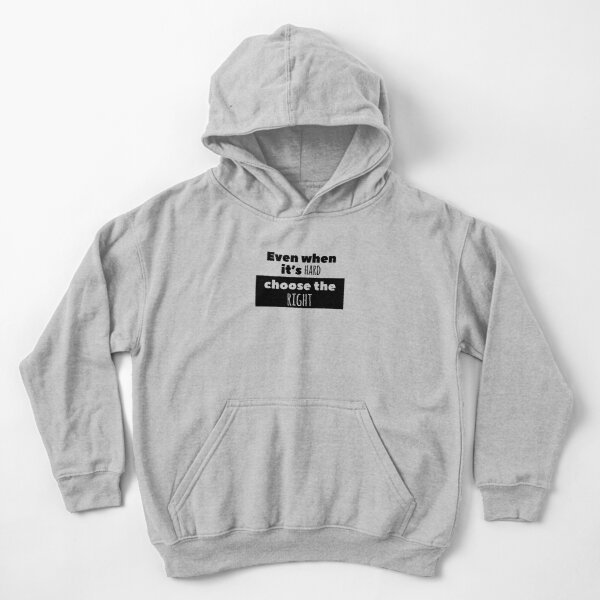 Choose the right when it's hard Kids Pullover Hoodie