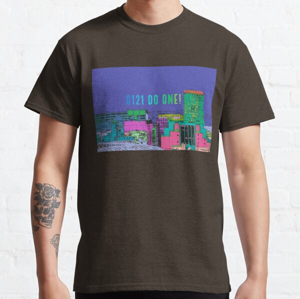 Birmingham Cityscape image with Brummie saying 0121 Do One Classic T-Shirt