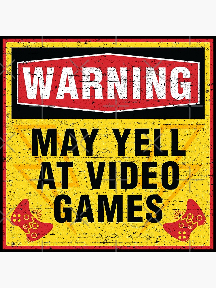 Warning May Yell at Video Games [Roufxis-Rb] by RoufXis