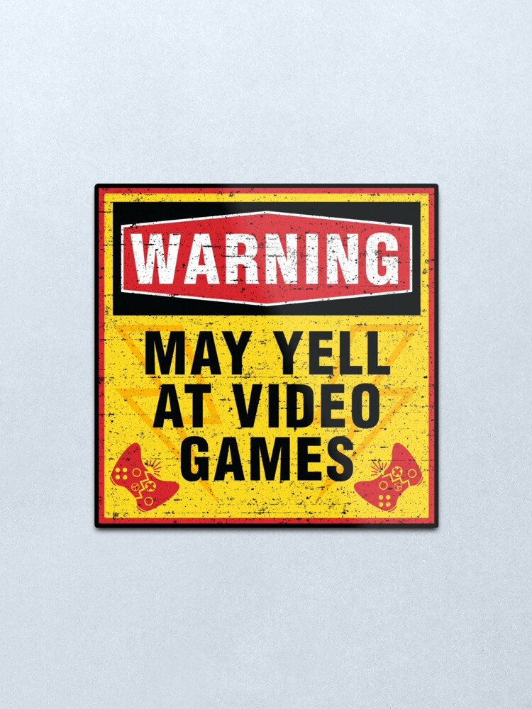 Alternate view of Warning May Yell at Video Games [Roufxis-Rb] Metal Print