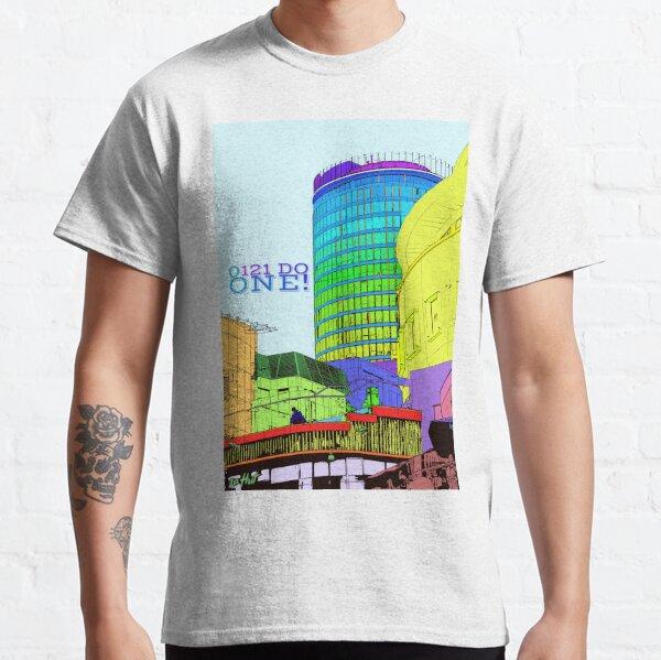 The Rotunda Birmingham UK and 0121 Do One Brummie saying Classic T-Shirt