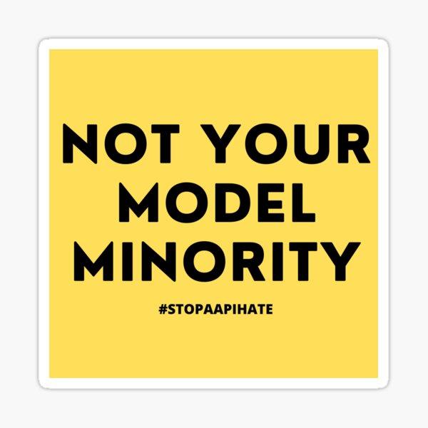 Not Your Model Minority Sticker