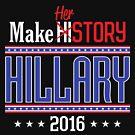 Make HERstory Hillary by EthosWear