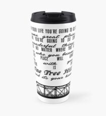 THERE IS ONLY ONE TREE HILL Travel Mug
