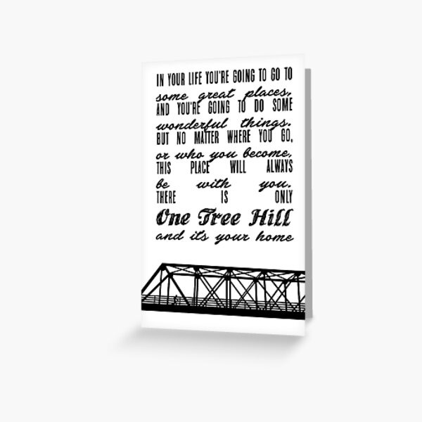 THERE IS ONLY ONE TREE HILL Greeting Card