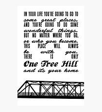 THERE IS ONLY ONE TREE HILL Photographic Print
