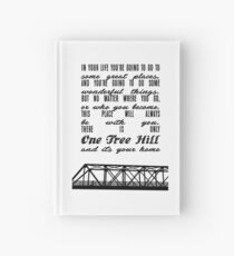 THERE IS ONLY ONE TREE HILL Hardcover Journal