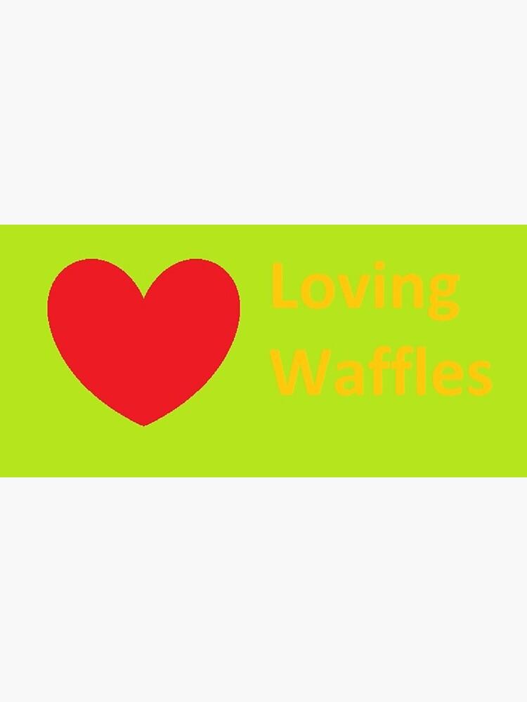 Loving Waffles by DJLancs