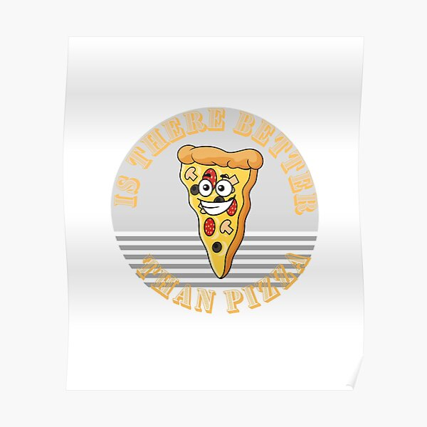 Dont Look For Love Look For Pizza Poster
