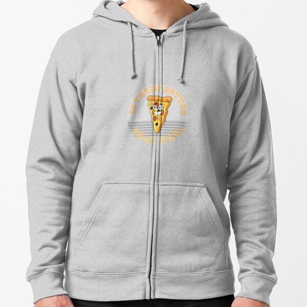 Dont Look For Love Look For Pizza Zipped Hoodie