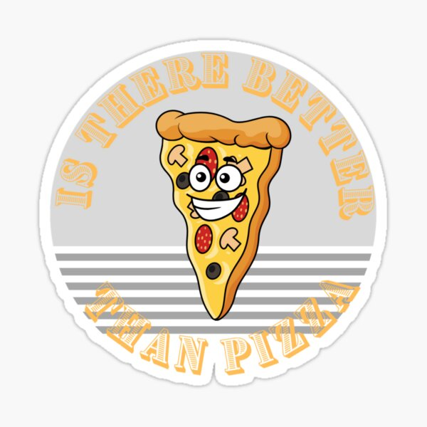 Dont Look For Love Look For Pizza Sticker